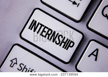 Handwriting Text Internship. Concept Meaning Student Or Trainee Who Works In A Company To Obtain Exp