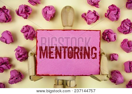 Handwriting Text Mentoring. Concept Meaning To Give Advice Or Support To A Younger Less Experienced