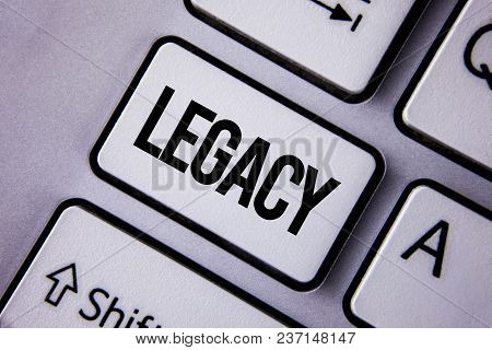 Handwriting Text Legacy. Concept Meaning Transmitted Received From An Ancestor Money Properties Give