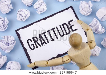 Handwriting Text Writing Gratitude. Concept Meaning Quality Of Being Thankful Appreciation Thankfuln