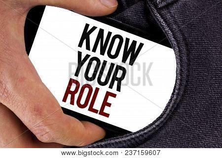 Handwriting Text Know Your Role. Concept Meaning Define Position In Work Or Life Career Life Goals A
