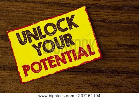 Handwriting Text Writing Unlock Your Potential. Concept Meaning Reveal Talent Develop Abilities Show