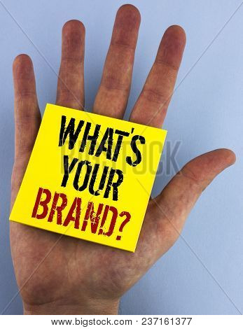Writing Note Showing  What Is Your Brand Question. Business Photo Showcasing Asking About Your Compa