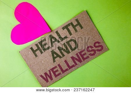 Conceptual Hand Writing Showing Health And Wellness. Business Photo Text Being In Good Shape Healthy
