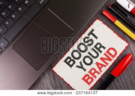 Handwriting Text Boost Your Brand. Concept Meaning Improve Your Models Name In Your Field Overcome C