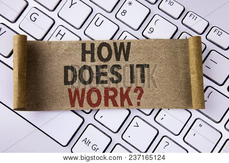 Conceptual Hand Writing Showing How Does It Work Question. Business Photo Showcasing Asking About De