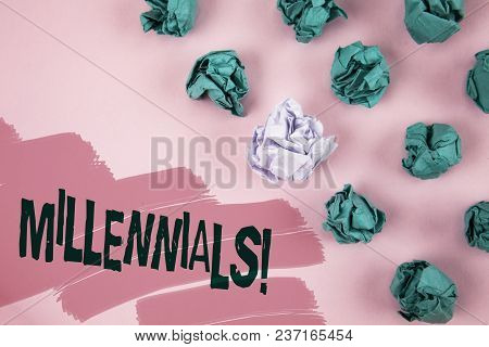 Handwriting Text Millennials Motivational Call. Concept Meaning Generation Y Born From 1980s To 2000
