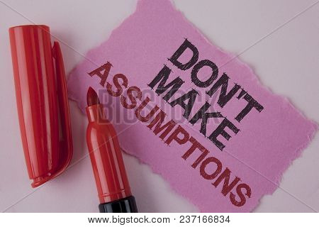 Handwriting Text Do Not Make Assumptions. Concept Meaning Predict Events Future Without Clue Alterna