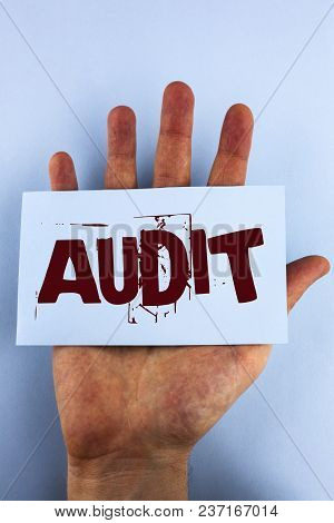 Word Writing Text Audit. Business Concept For Local Company Auditors Perform Their Financial Investi
