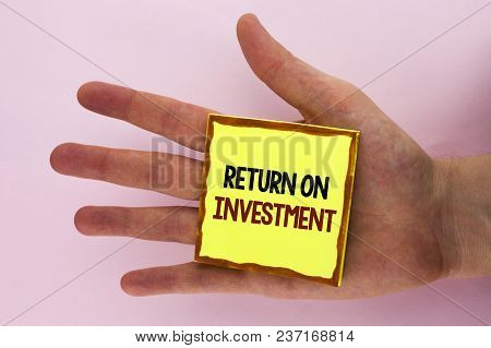 Handwriting Text Writing Return On Investment. Concept Meaning Performance Measure Evaluation Of A B