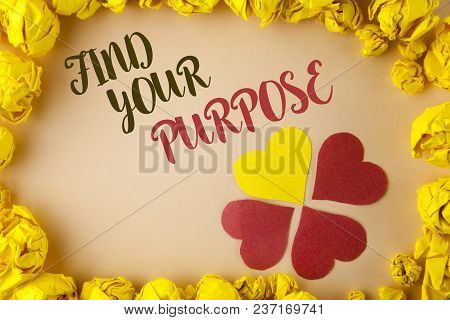 Conceptual Hand Writing Showing Find Your Purpose. Business Photo Showcasing Life Goals Career Searc