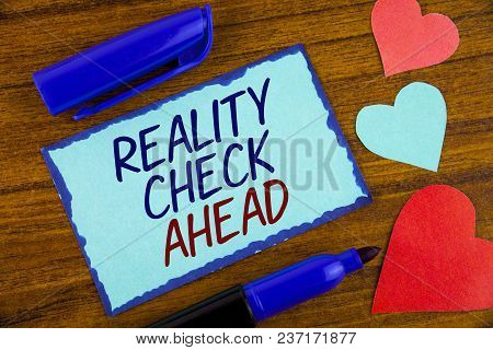 Writing Note Showing  Reality Check Ahead. Business Photo Showcasing Unveil Truth Knowing Actuality