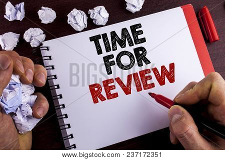 Conceptual Hand Writing Showing Time For Review. Business Photo Text Giving Feedback Evaluation Rate
