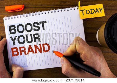 Text Sign Showing Boost Your Brand. Conceptual Photo Improve Your Models Name In Your Field Overcome