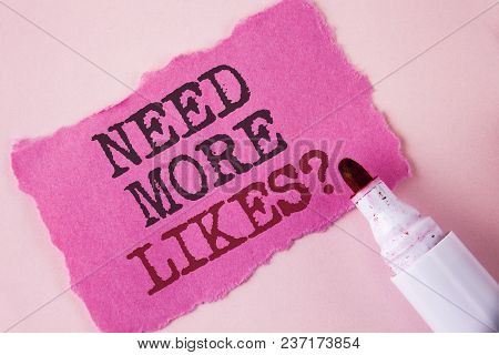 Word Writing Text Need More Likes Question. Business Concept For Improve Reach Ads Marketing Seo Mar