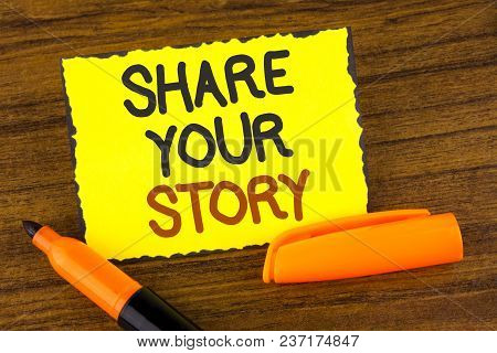 Conceptual Hand Writing Showing Share Your Story. Business Photo Showcasing Tell Personal Experience