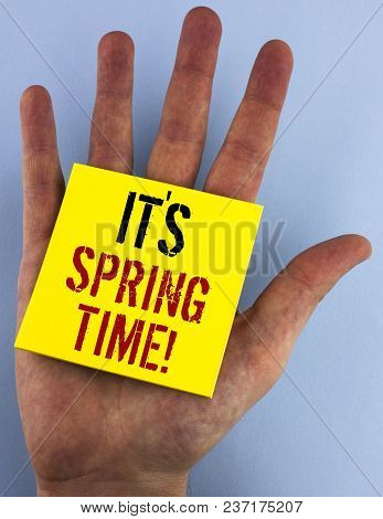 Writing Note Showing  It Is Spring Time Motivational Call. Business Photo Showcasing Month With Grea