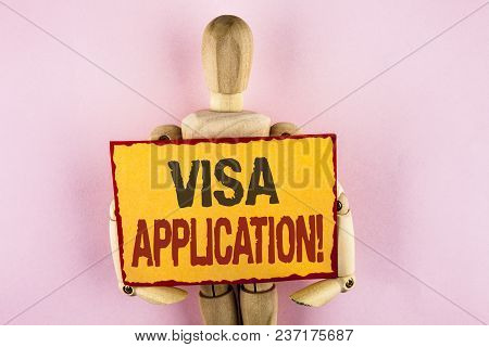 Conceptual Hand Writing Showing Visa Application Motivational Call. Business Photo Text Sheet To Pro