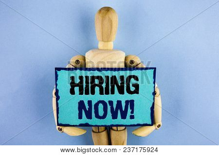 Text Sign Showing Hiring Now Motivational Call. Conceptual Photo Workforce Wanted New Employees Recr