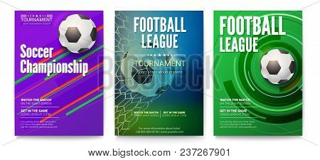 Set Of Tournament Posters Of Football Or Soccer League. Design Of Banners For Sport Events. Template