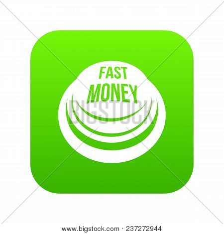 Fast Money Button Icon Green Vector Isolated On White Background