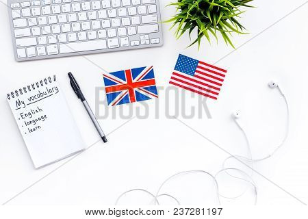 Learn English Concept. British And American Flags, Computer Keyboard, Headphones, Notebook For New V