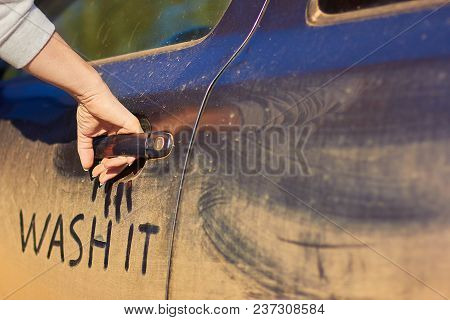 Phrase Wash It On The Very Dirty Surface Of The Car. Concept Car Wash.