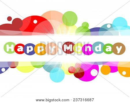 Happy Monday Everyone - Inspirational Quote - 3D Illustration
