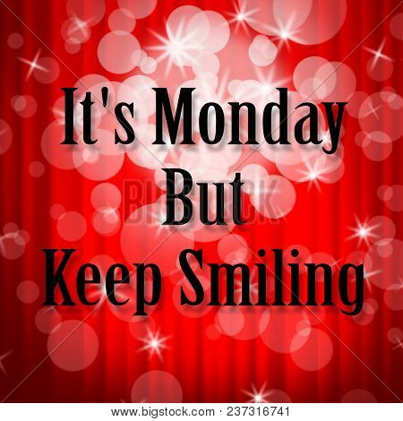 It's Monday Quotes - Keep Smiling - 3D Illustration