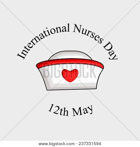 Illustration Of Nurses Cap With International Nurses Day 12th May Text On The Occasion Of Internatio