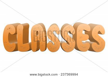 Classes Text For Title Or Headline In 3d Style With Small Holes In The Letters
