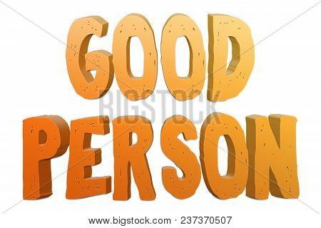 Good Person Text For Title Or Headline In 3d Style With Small Cuts On The Letters