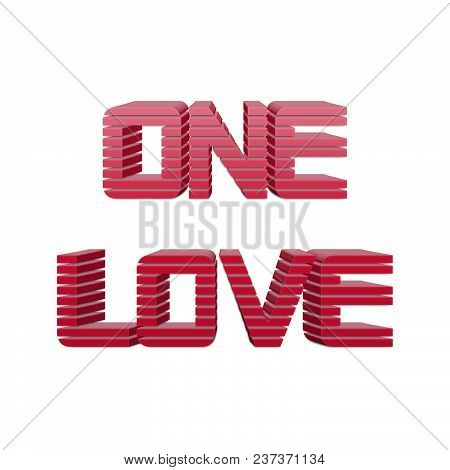 One Love Text For Title Or Headline In 3d Style