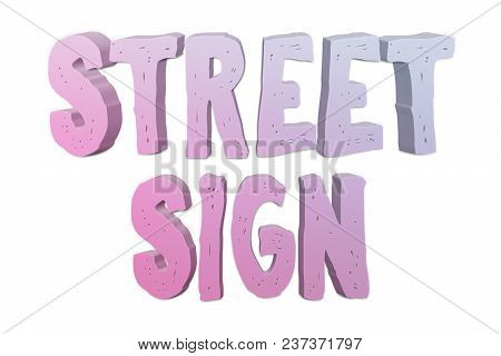 Street Sign Text For Title Or Headline In 3d Style With Small Cuts On The Letters