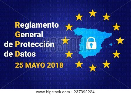 Rgpd - Spanish Text: Reglamento General De Proteccion De Datos. Gdpr - General Data Protection Regul