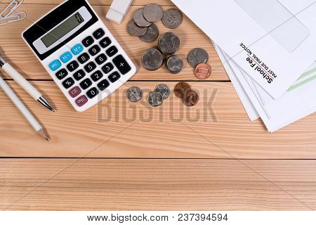 Top View, School Fee Past Due Final Notice Letter, Education Fee, Calculator, Money Coin, Pen And Pe