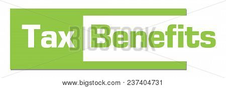 Tax Benefits Text Written Over Green Background.