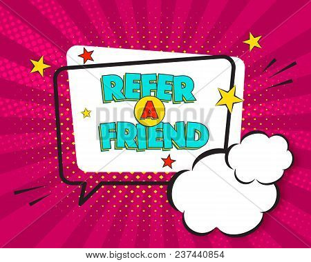 Refer A Friend Comic Pop Art Speech Bubble On Purple Burst Background, Comic Style. Speech Bubble Ve