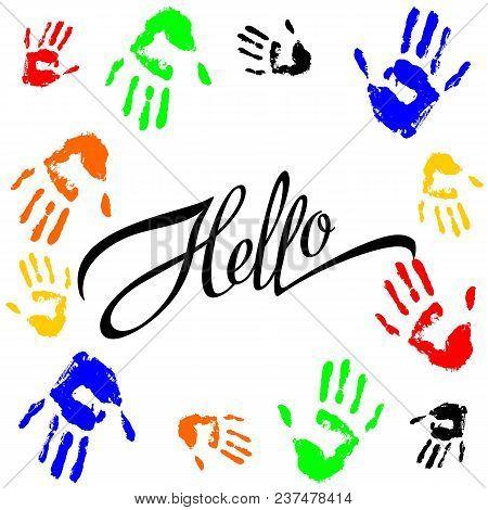 Hallo. Lettering. Calligraphic Inscription. The Palm Prints. Frame. Colorful. Design For Printing. V