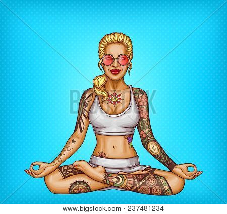 Vector Pop Art Smiling Tattooed Blonde Girl In Sun Glasses Doing Yoga, Sitting In A Lotus Pose Or Pa