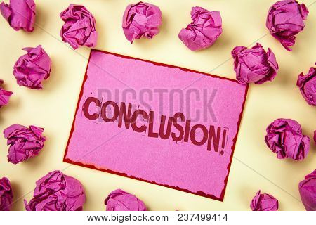 Writing Note Showing  Conclusion Motivational Call. Business Photo Showcasing Ending A Story With In