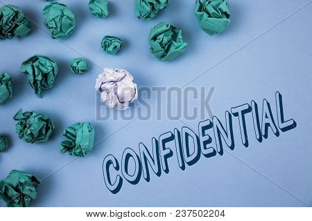 Handwriting Text Writing Confidential. Concept Meaning Agreements Between Two Parties Are Private An