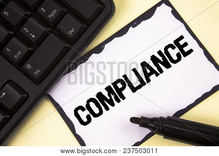 Conceptual Hand Writing Showing Compliance. Business Photo Text Technology Company Sets Its Policy S