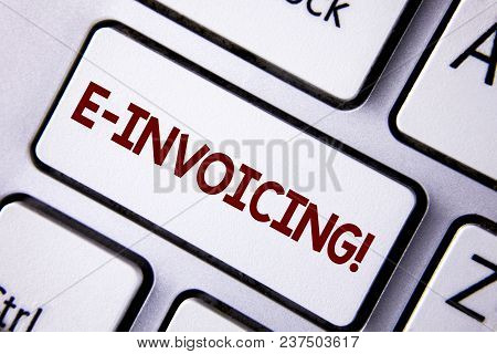 Word Writing Text E-invoicing Motivational Call. Business Concept For Company Encourages Use Of Digi