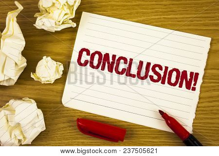 Word Writing Text Conclusion Motivational Call. Business Concept For Ending A Story With Inspiration