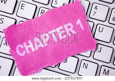 Conceptual Hand Writing Showing Chapter 1. Business Photo Showcasing Starting Something New Or Makin