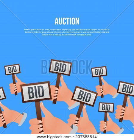 Auction Public Sale Poster With Human Hands Holding Bid Signs. Potential Buyers Making Higher Bids T