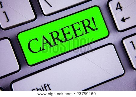 Handwriting Text Career Motivational Call. Concept Meaning Finding Your Dream Job With Proper Guidan