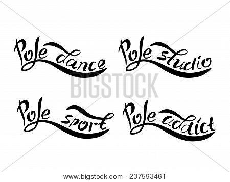 Set Of Hand Sketched Pole Dance, Pole Sport, Pole Studio, Pole Addict Lettering On White Background