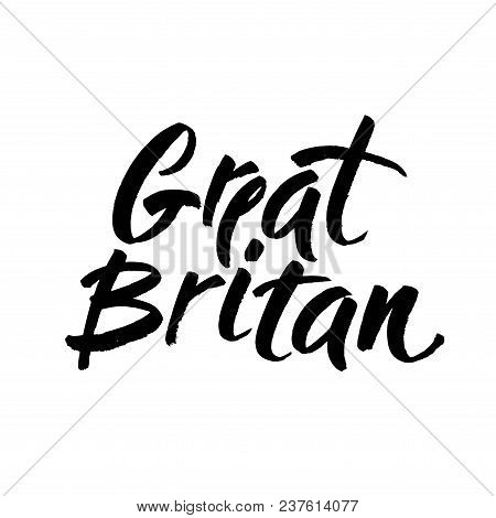 Black Ink Hand Lettering Inscription Great Britan For Postcard, Poster, Brand, Logotype, Identity, I